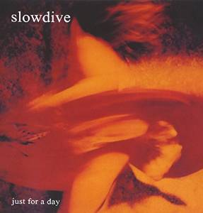 Slowdive - Just for a day (1991)