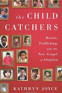 https://www.amazon.com/Child-Catchers-Rescue-Trafficking-Adoption/dp/1586489429/ref=sr_1_1?ie=UTF8&qid=1465648424&sr=8-1&keywords=the+child+catchers
