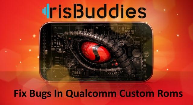 Fix Bug] Fixing Bugs When Porting Custom Roms For Qualcomm