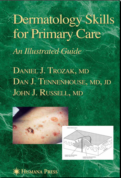 Dermatology Skills For Primary Care An Illustrated Guide (Current Clinical Practice Series)