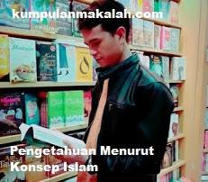 Sarana dan Penghalang Ilmu Pengetahuan Menurut Konsep Islam