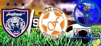 Live Streaming Keputusan Johor DT vs Felda United 14 Februari Piala FA 2017