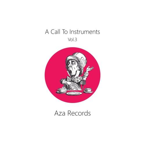 """Ακούστε και κατεβάστε τη νέα συλλογή της Aza Records ''A Call to Instruments vol.III"""""""