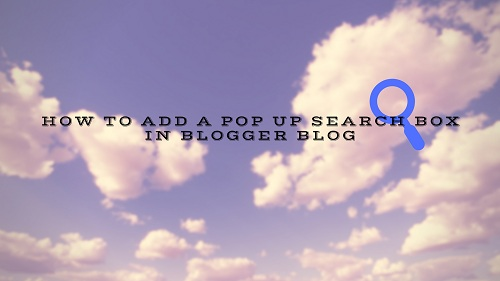 How to Add A Pop Up Search Box In Blogger Blog