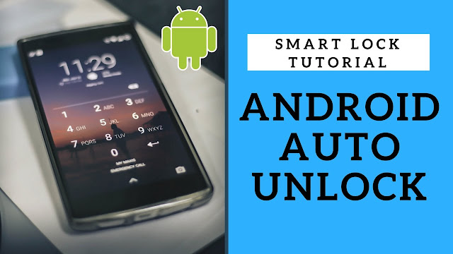 Set up your Android device for automatic unlock.