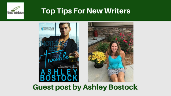 Top Tips For New Writers, guest post by Ashley Bostock
