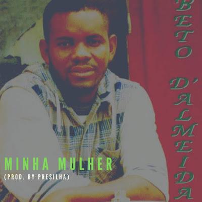 Beto De Almeida - Minha Mulher (Kizomba) Download Mp3
