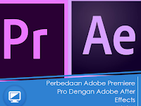 Perbedaan Adobe Premiere Pro Dengan Adobe After Effects