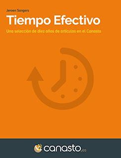 Tiempo Efectivo: Una Seleccion De Diez Anos De Articulos En El Canasto PDF