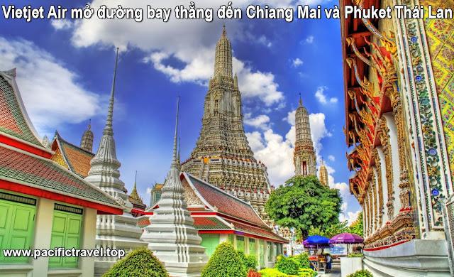 Vietjet Air mở đường bay thẳng đến Chiang Mai và Phuket Thái Lan