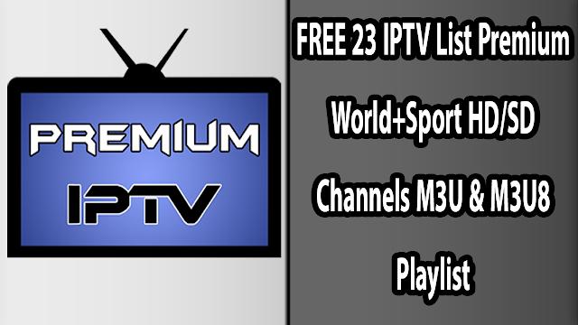 FREE 23 IPTV List Premium World+Sport HD/SD Channels M3U & M3U8 Playlist