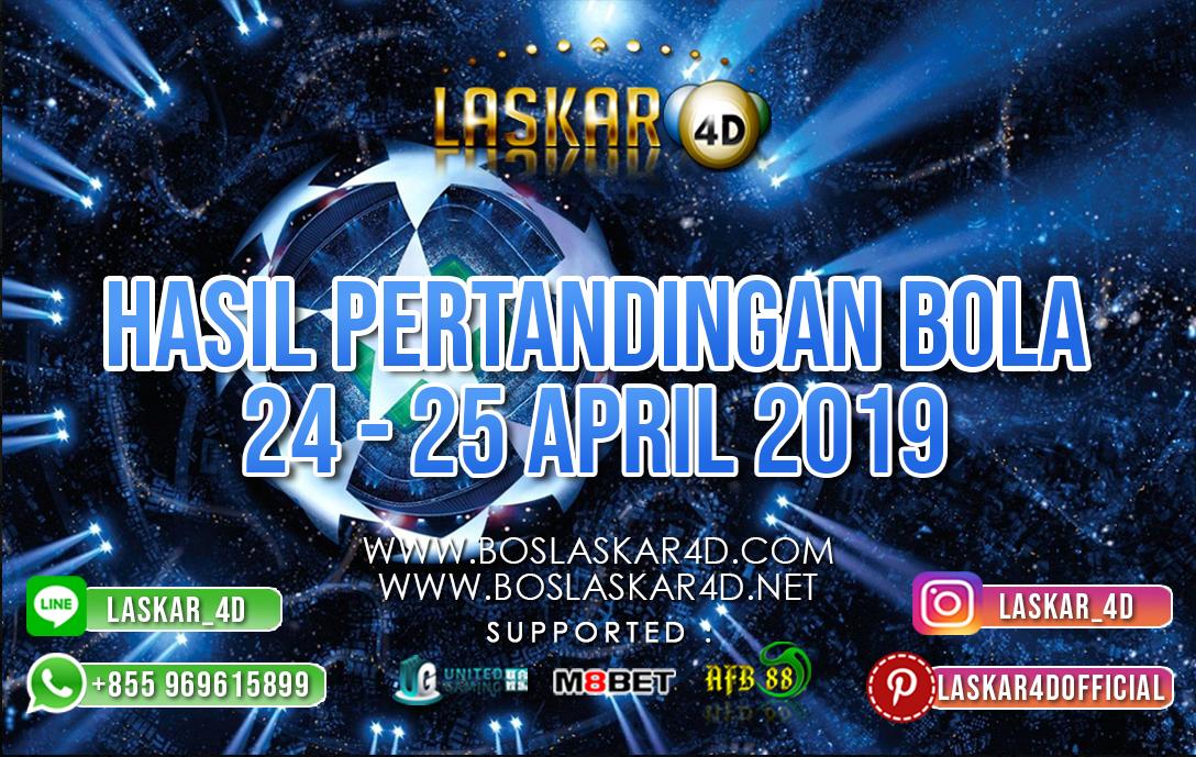 HASIL PERTANDINGAN BOLA TANGGAL 24 APR – 25 APR 2019