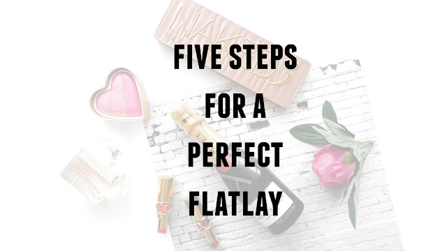 Five Steps For A Perfect Flatlay, How To Take A Flatlay