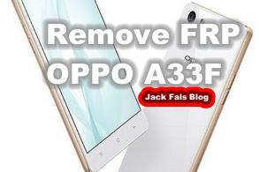 Cara Remove FRP Oppo A33,A33F Tanpa Flash Dengan Mudah