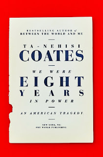 Review: We Were Eight Years in Power by Ta-Nehisi Coates