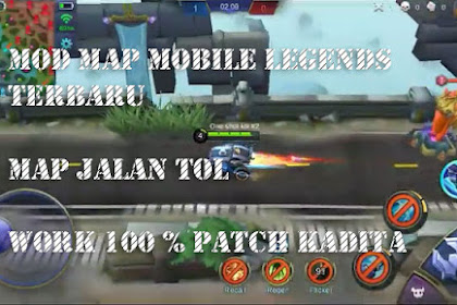 Download Mobile Legends Mod Map Jalan Tol + Cara Pasang 100% Work Patch [Kadita]