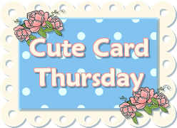 Cute Cards Thursday