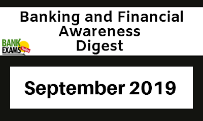 Banking and Financial Awareness Digest: September 2019