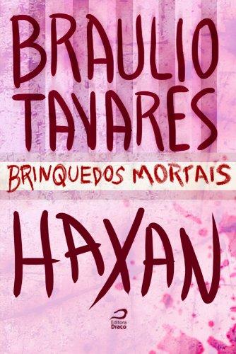 Brinquedos Mortais - Haxan Braulio Tavares