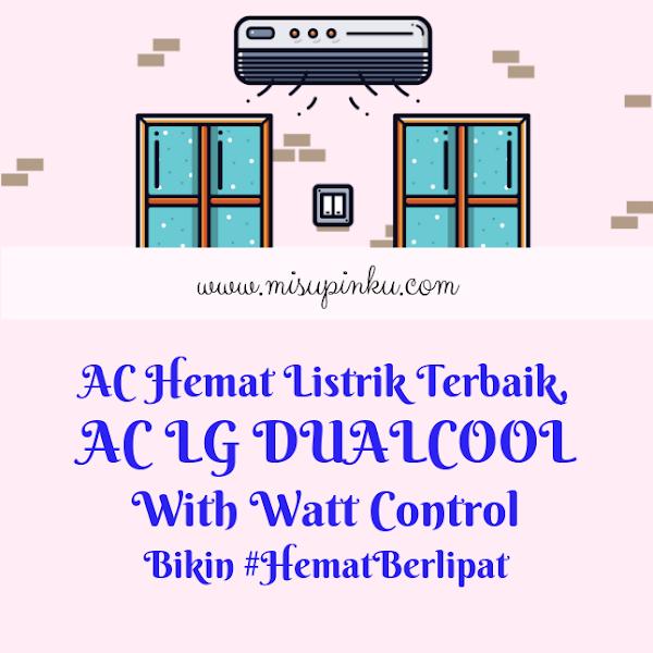 AC Hemat Listrik Terbaik, AC LG DualCool With Watt Control Bikin #HematBerlipat