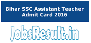 Bihar SSC Assistant Teacher Admit Card 2016