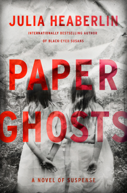 2018 - ONE TO WATCH: Paper Ghosts by Julia Heaberlin