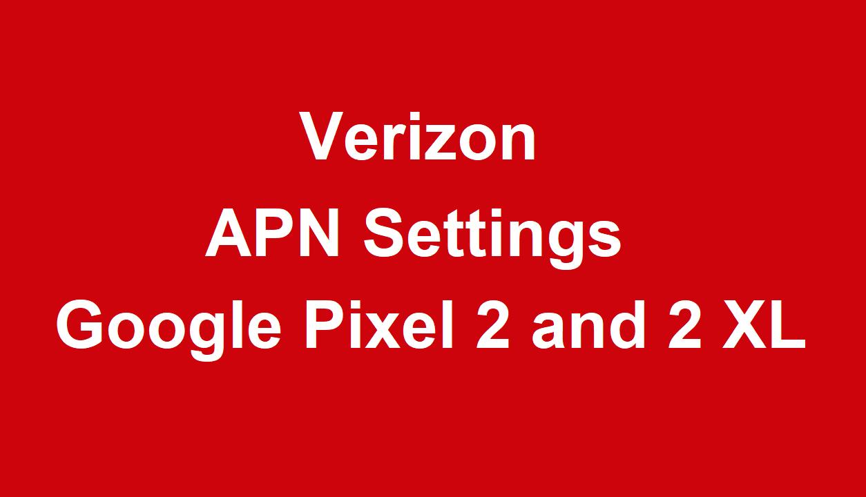 Verizon APN Settings Google Pixel 2 and 2 XL   4GTricks com