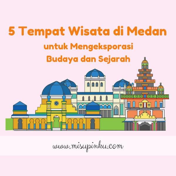 5 Tempat Wisata di Medan untuk Mengeksporasi Budaya dan Sejarah
