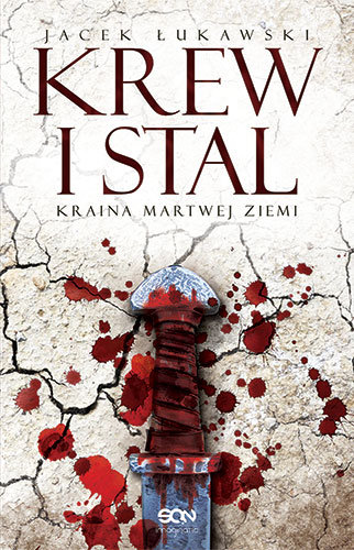 """""""Krew i Stal"""" - Jacek Łukawski"""