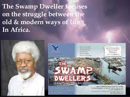 the swamp dwellers summary by wole soyinka