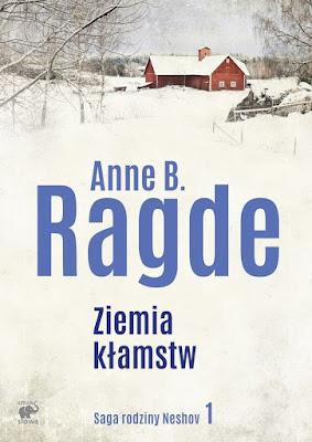 """""""Ziemia kłamstw"""" Anne B. Ragde"""