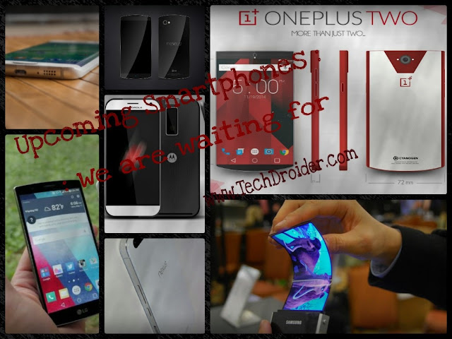 5 upcoming Smartphones : We are waiting for ! TechDroider