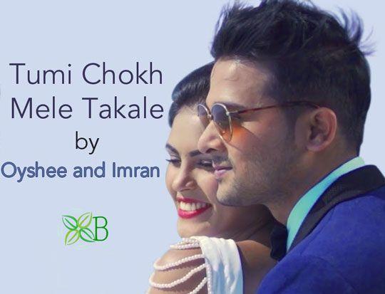 Tumi Chokh Mele Takale, Oyshee, Imran