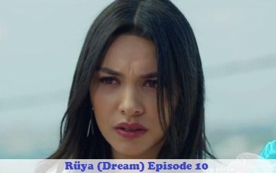 Episode 10 Rüya (Dream) | Full Synopsis