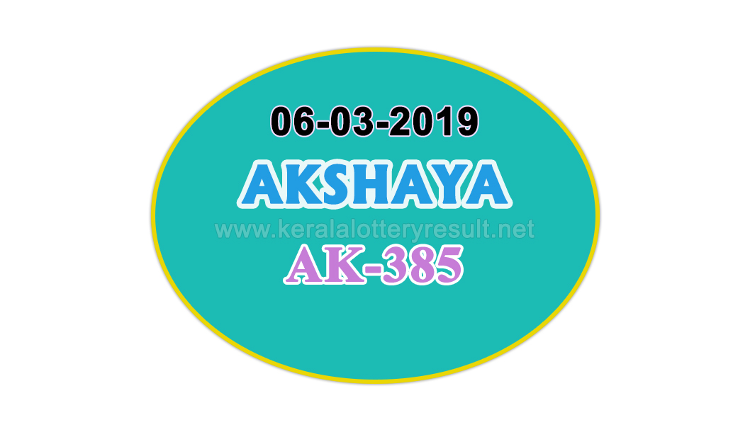 KERALA-LOTTERY-RESULTS-TODAY-06-03-2019-Akshaya-AK-385