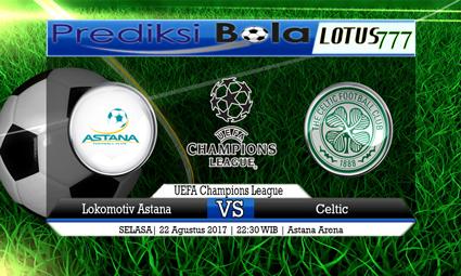 Prediksi Antara Lokomotiv Astana vs Celtic Tanggal 22 Agustus 2017