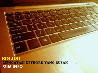 Solusi Atasi Keyboard Laptop Atau Notebook Yang Rusak