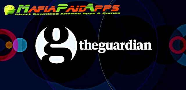 The Guardian Premium Subscribed Apk MafiaPaidApps