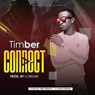 [Song] Timber – connect (Prod by IJ Drumz) - www.mp3made.com.ng