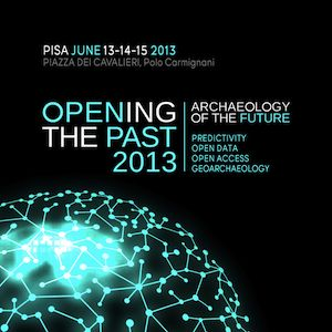 """Opening the Past 2013"", Pisa 13-14-15 giugno."