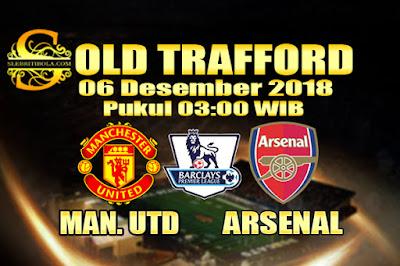 Agen Bola Online Terbesar - Prediksi Skor Liga Primer Inggris Manchester United Vs Arsenal 06 Desember 2018