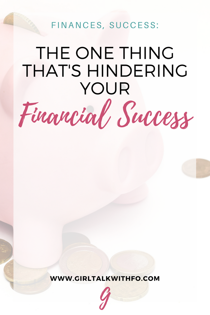 The One Thing That's Hindering Your Financial Success
