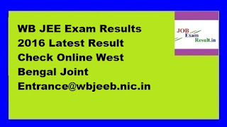 WB JEE Exam Results 2016 Latest Result Check Online West Bengal Joint Entrance@wbjeeb.nic.in
