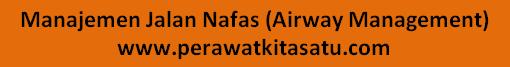 Manajemen Airway ( Manajemen Jalan Nafas)