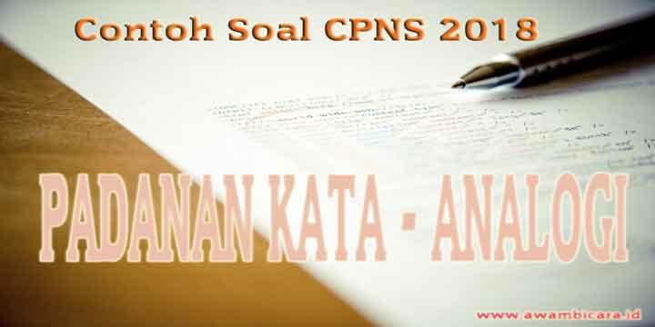 100 Contoh Soal CPNS 2018 Padanan Kata (Analogi)