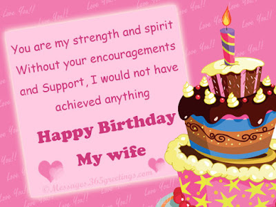 Happy Birthday wishes quotes for wife: you are my strength and spirit without your encouragements