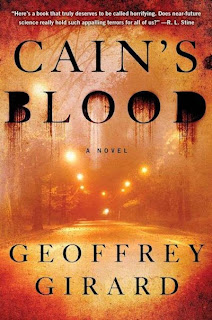 Guest Blog by Geoffrey Girard, author of Cain's Blood and  Project Cain - August 5, 2013