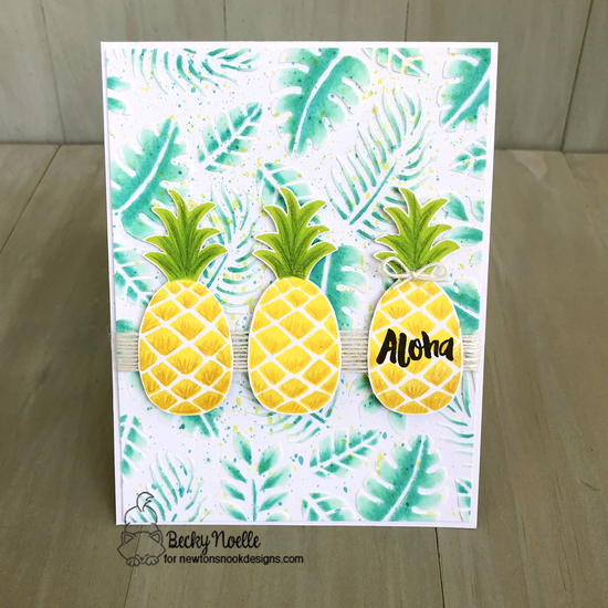 Aloha by Becky features Pineapple Delight, Aloha Newton, Pineapple Delight, and Tropical Leaves by Newton's Nook Designs; #newtonsnook
