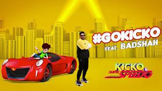 GOKICKO LYRICS – Badshah | Kicko & Super Speedo