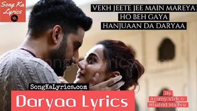 daryaa-song-lyrics-sung-by-ammy-virk-shahid-mallya-manmarziyaan